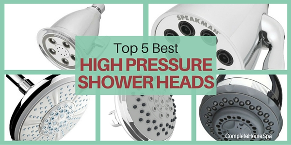 Top 5 Best High Pressure Shower Heads