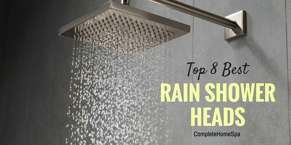 Top 8 Best Rain Shower Heads