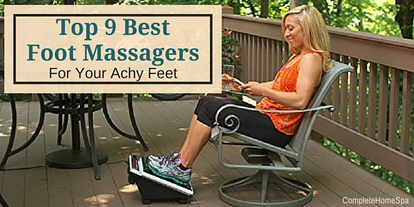 Top 9 Best Foot Massagers For Your Achy Feet
