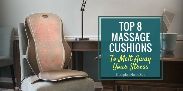 Top 8 Massage Cushions To Melt Away Your Stress