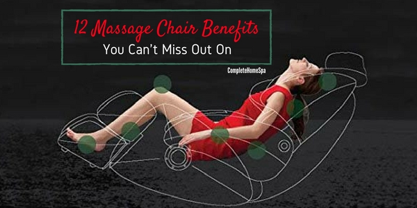 12 Massage Chair Benefits You Can't Miss Out On