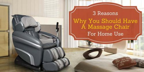 3Reasons Why You Should Have A Massage Chair For Home Use