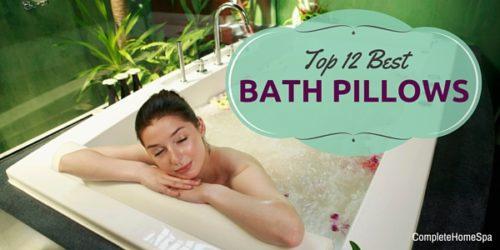 Top 12 Best Bath Pillows