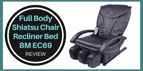 Full Body Shiatsu Chair Recliner Bed BM EC69 Review