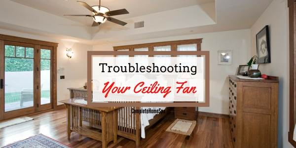 Troubleshooting Your Ceiling Fan