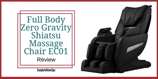 Full Body Zero Gravity Shiatsu Massage Chair EC01 Review