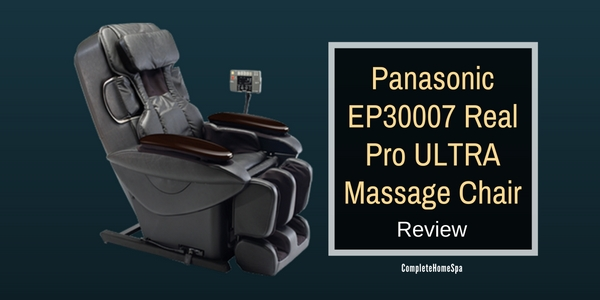 Panasonic EP30007 Real Pro ULTRA Massage Chair Review