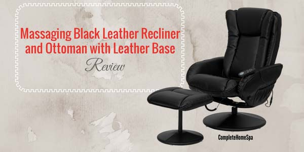 Massaging Black Leather Recliner and Ottoman with Leather Wrapped Base Review