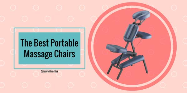 The Best Portable Massage Chairs