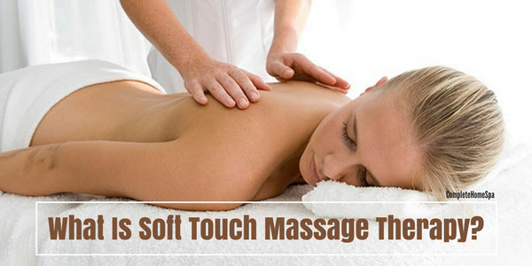 What Is Soft Touch Massage Therapy?