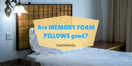 Are Memory Foam Pillows Good?