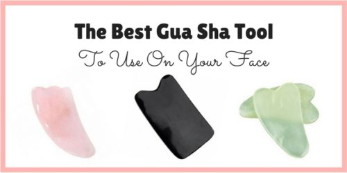 The Best Gua Sha Tool To Use On Your Face
