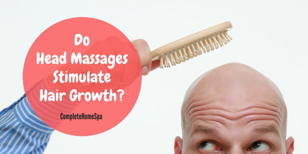 Do Head Massages Stimulate Hair Growth?
