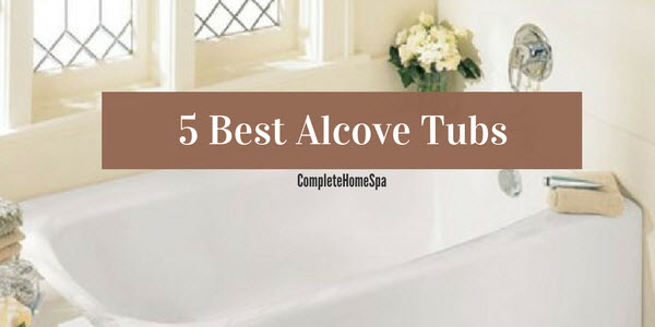 The 5 Best Alcove Tubs