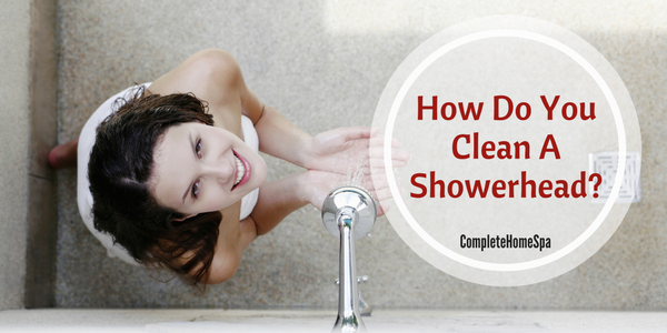 How Do You Clean A Showerhead?