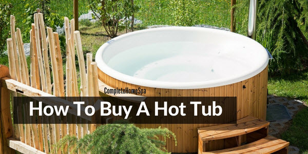 How To Buy A Hot Tub For Your Home