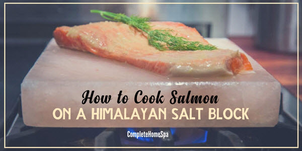 How To Cook Salmon On A Himalayan Salt Block