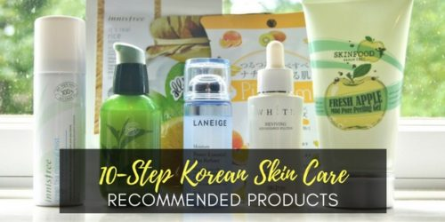 10 Step Korean Skin Care – Recommended Products