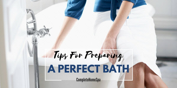 Relaxing Bath Ideas: 9 Tips for a Perfect Bath