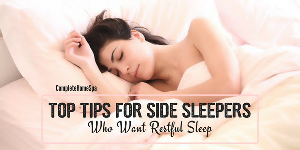 6 Top Tips for Side Sleepers Who Want Restful Sleep