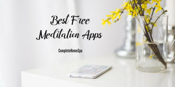 4 Free Meditation Apps To Bring Out the Best You