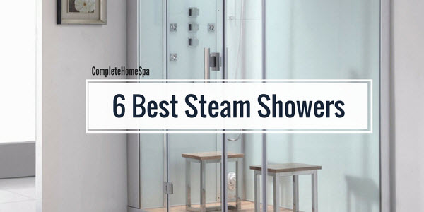 Six Superior Steam Showers for Serious Relaxation