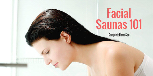 Everything You Wanted To Know About Facial Saunas