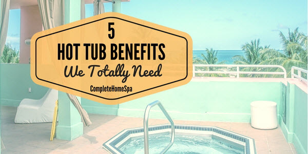 Pain and Stress Relief – Hot Tub Benefits We Totally Need