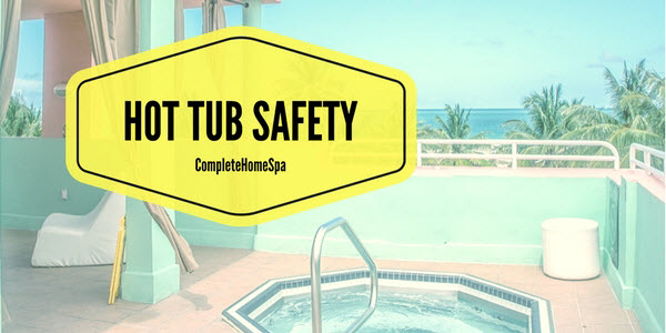 Hot Tub Safety and Hot Tub Hygiene – What You Need to Know