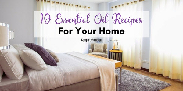 10 Uses of Essential Oils For Your Home (With Recipes!)