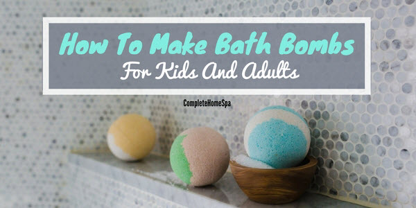 How To Make Bath Bombs For Kids And Adults