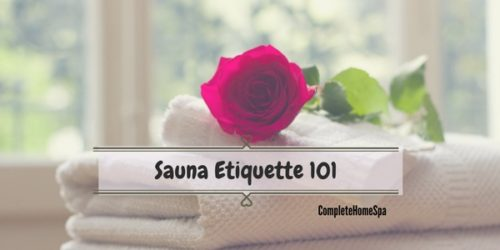 Sauna Etiquette 101 – Know Your Do's and Don'ts