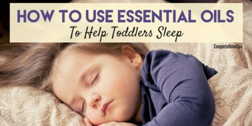How To Use Essential Oils To Help Toddlers Sleep