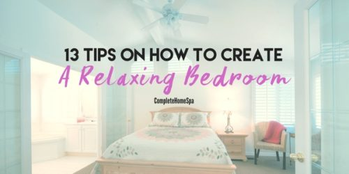 13 Tips on How to Create a Relaxing Bedroom