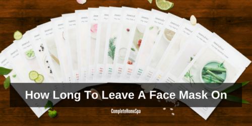 How Long To Leave A Face Mask On
