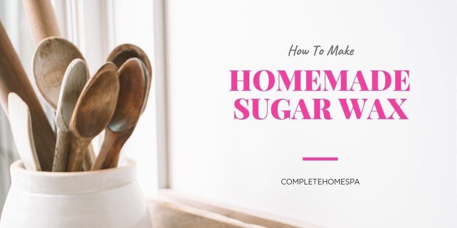How To Make Homemade Sugar Wax For Smooth Skin - Complete