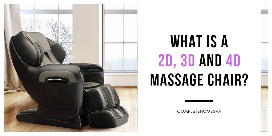 what is 2d 3d 4d massage chair