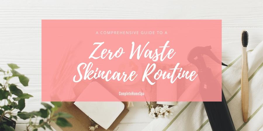 zero waste skincare routine